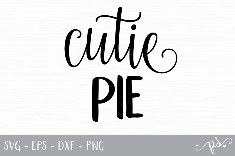 Download Cutie Pie Cut File SVG, EPS, DXF, PNG Scalable Vector ...