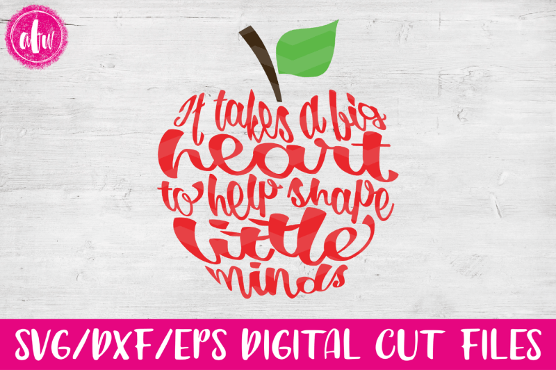 Download It Takes a Big Heart Apple - SVG, DXF, EPS Cut File By AFW ...