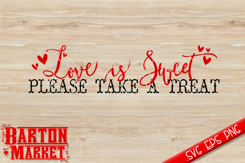 Download Love Is Sweet Please Take A Treat SVG / EPS / PNG Scalable ...