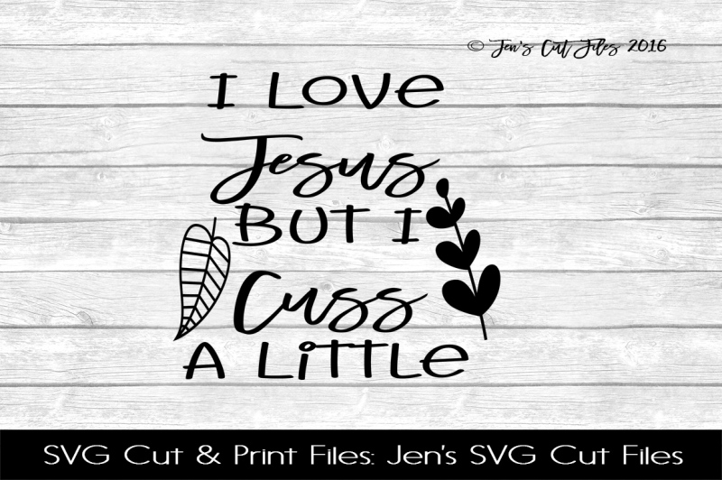 Download Free I Love Jesus But I Cuss A Little SVG - Best SVG ...