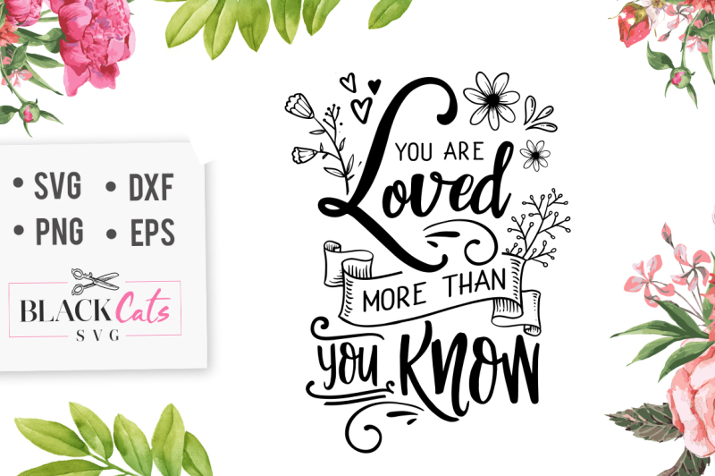 Download You are loved more than you know SVG By BlackCatsSVG ...