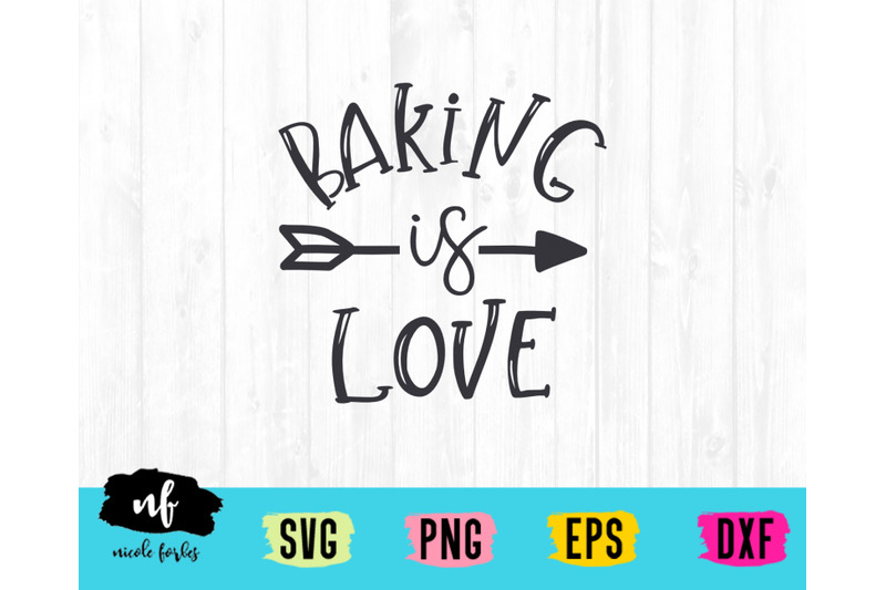 Download Baking Is Love SVG Cut File By Nicole Forbes Designs ...