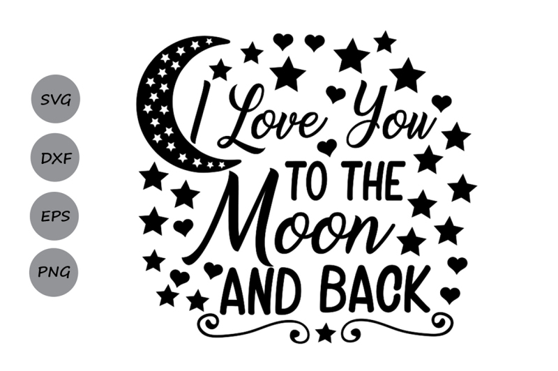 Download I love you to the moon and back svg, Valentines day svg ...