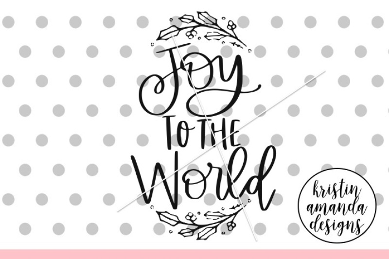 Download Joy to the World Christmas SVG DXF EPS PNG Cut File ...
