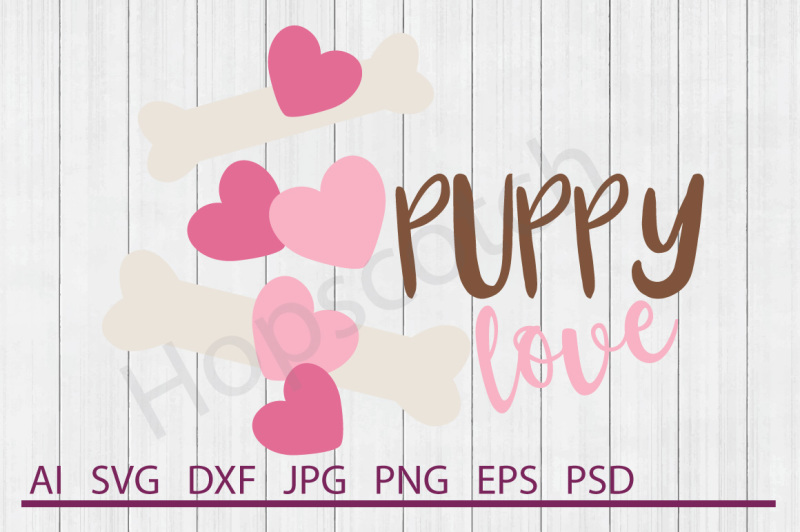 Download Puppy Love SVG, Puppy Love DXF, Cuttable File By Hopscotch ...