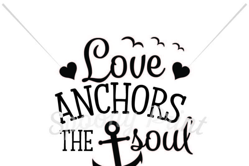 Download Love anchors the soul By spoonyprint | TheHungryJPEG.com