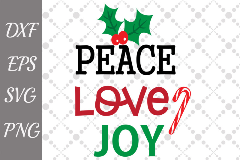 Download Peace Love Joy Svg, CHRISTMAS SVG, Christmas cut file By ...