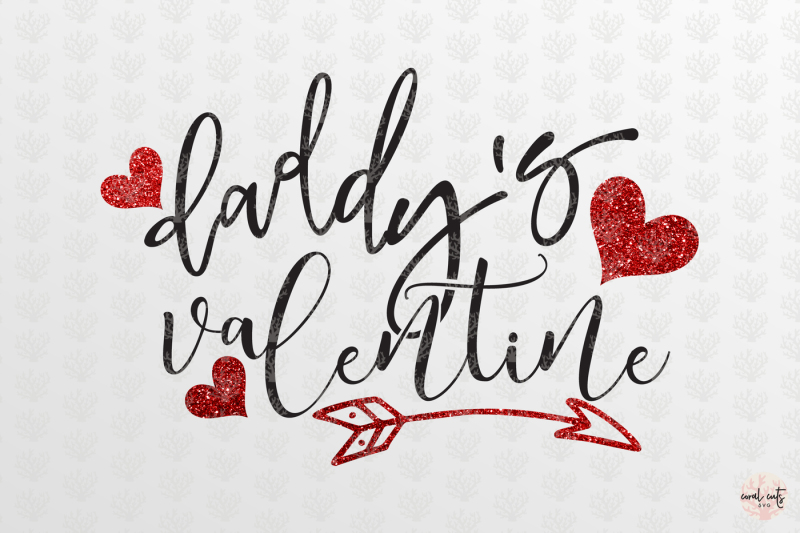 Download Daddy Valentine - Love SVG EPS DXF PNG By CoralCuts ...