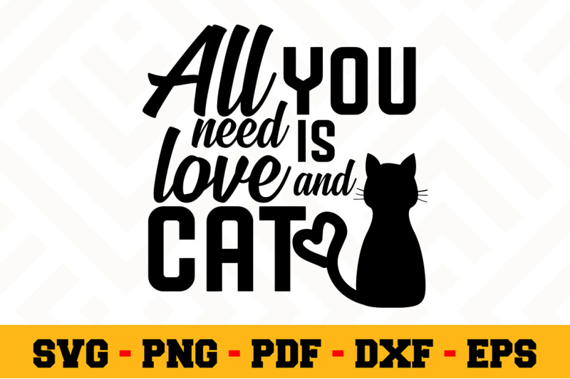 Download All you need is love and cat SVG, Cat Lover SVG Cut File ...