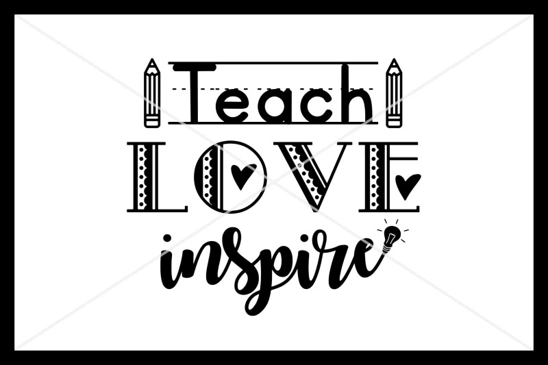 Download Teach Love Inspire SVG, Teacher svg, Instant Download ...