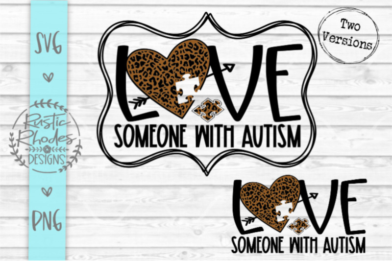 Download Love Someone With Autism {Leopard Print} SVG / PNG Digital ...