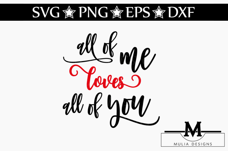 Download All Of Me Loves All Of You SVG By Mulia Designs ...