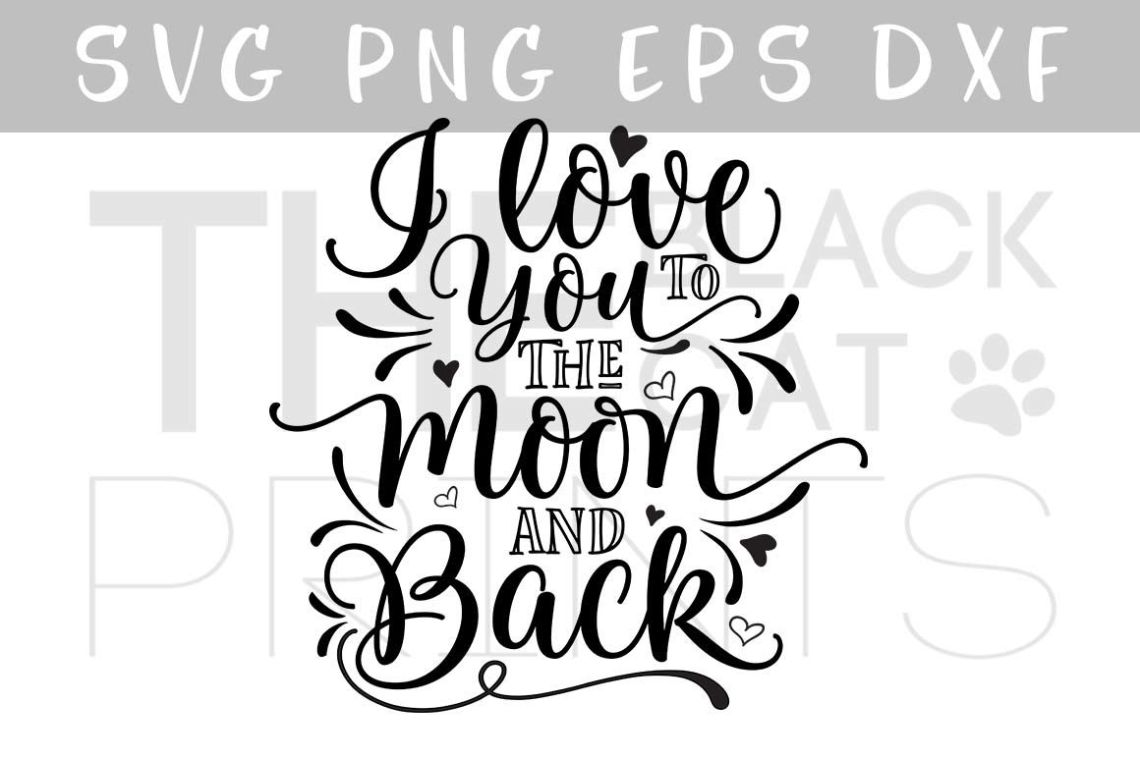Download I love you to the moon and back SVG DXF EPS PNG By ...