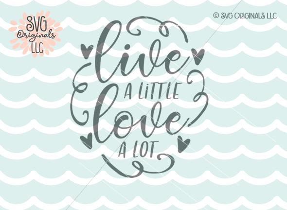 Download Live A Little Love A Lot SVG Cut File By SVG Originals LLC ...