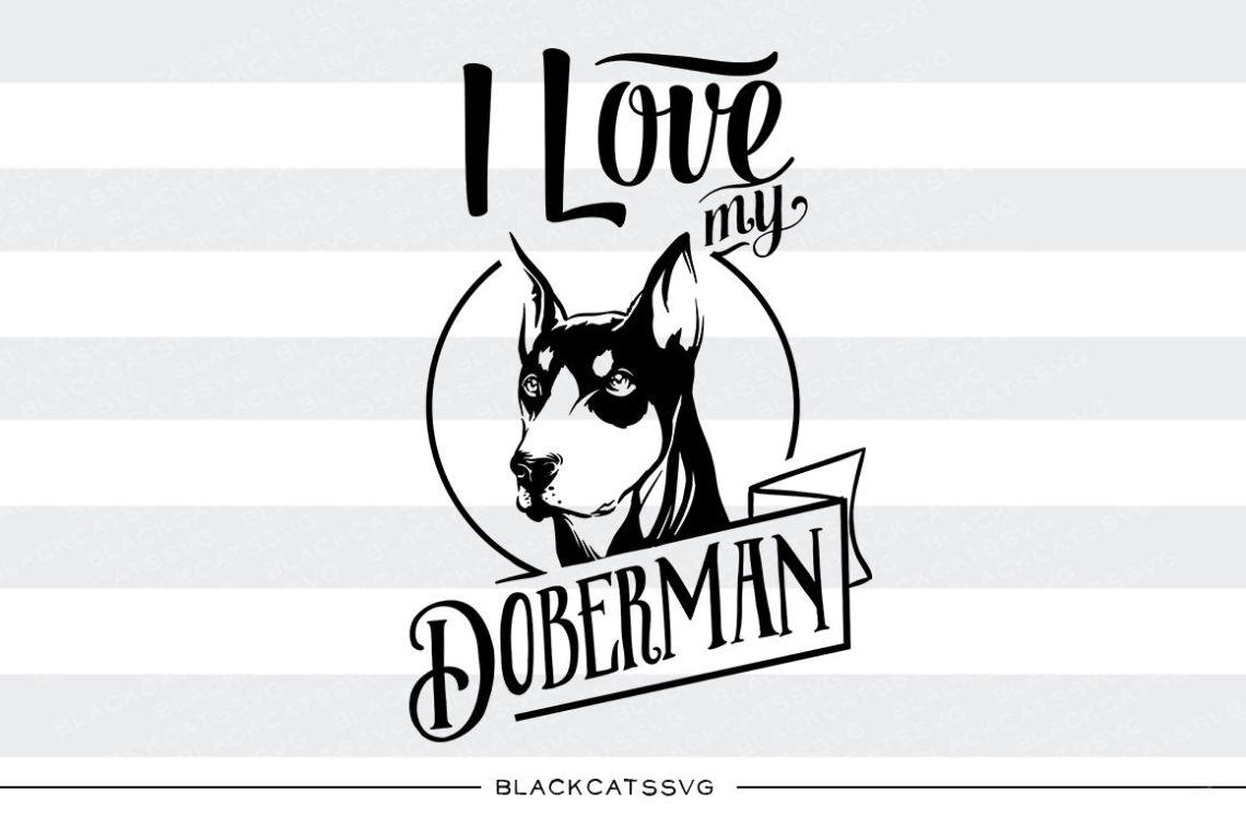 Download I love my doberman - SVG By BlackCatsSVG | TheHungryJPEG.com