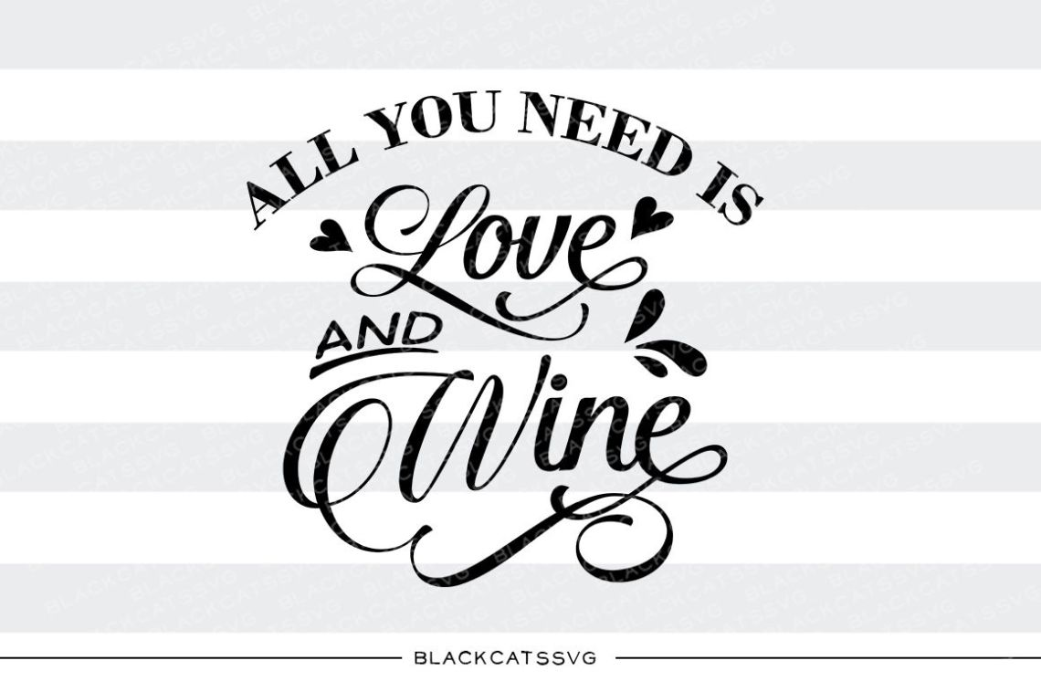 Download All you need is love and wine SVG By BlackCatsSVG ...