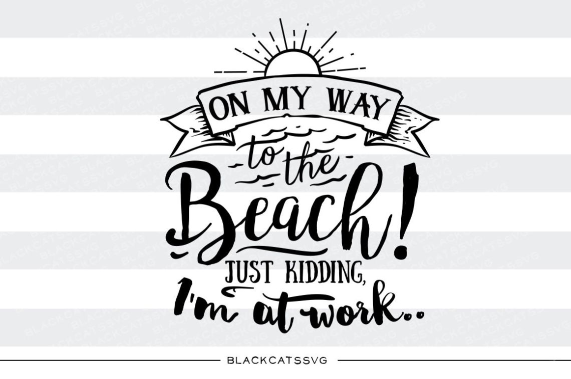 Download On my way to the beach - SVG file By BlackCatsSVG ...