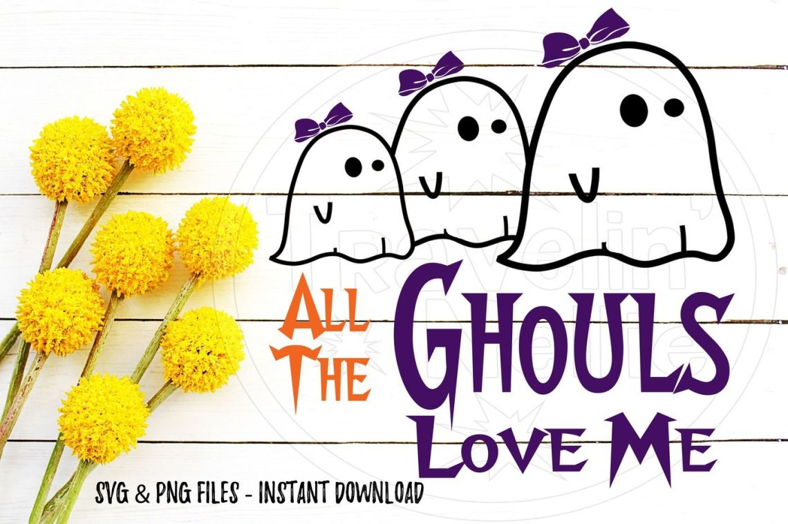 Download All The Ghouls Love Me Halloween SVG Print Cut Image File ...