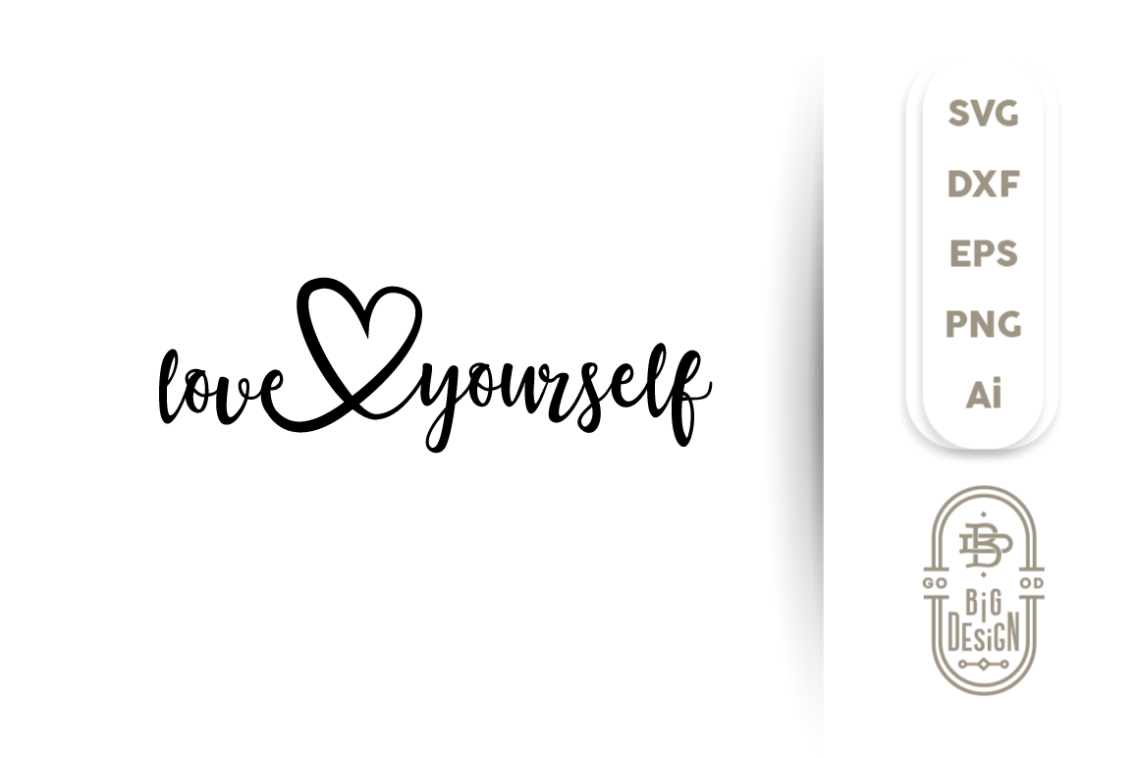 Download SVG Cut File: Love Yourself By Big Design   TheHungryJPEG.com
