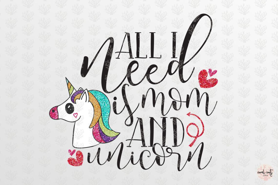 Download All I need is mom and unicorn - Love SVG EPS DXF PNG By ...