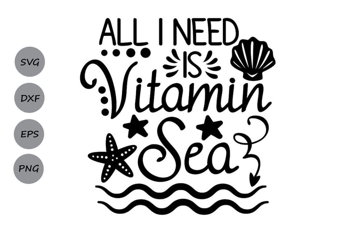 Download All I Need is Vitamin Sea Svg, Summer Svg, Vacation Svg ...