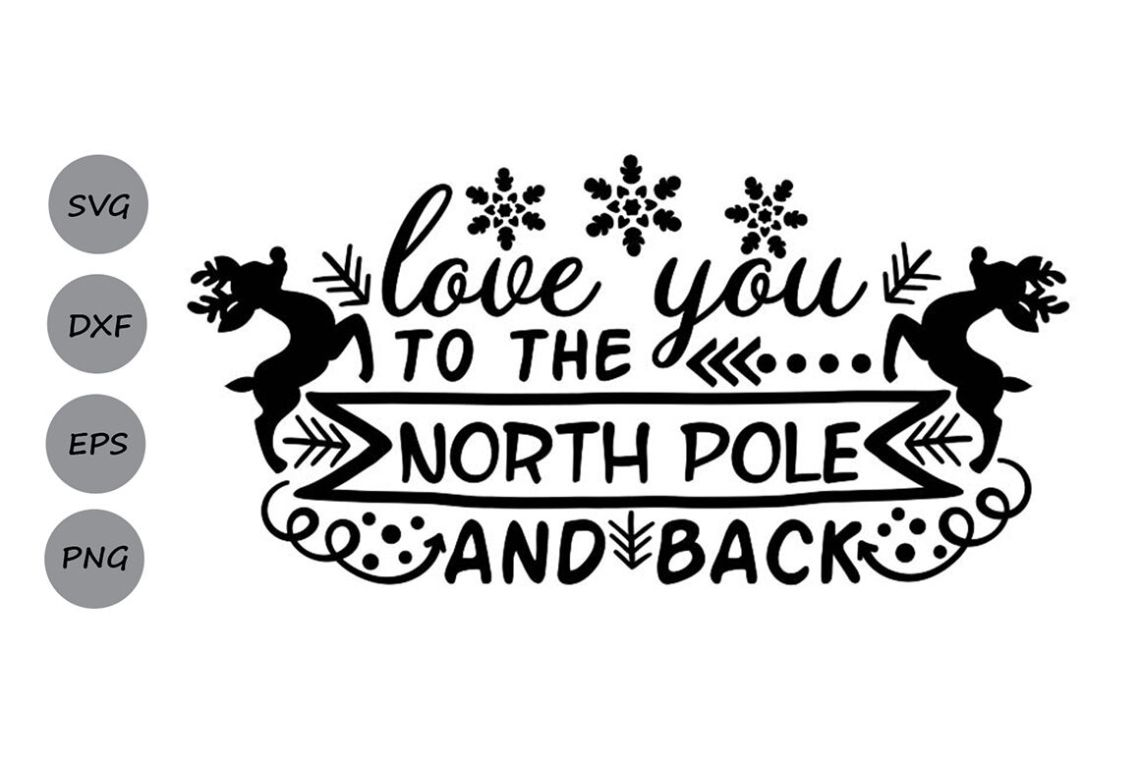 Download Love You To The North Pole And Back Svg, Christmas Svg ...