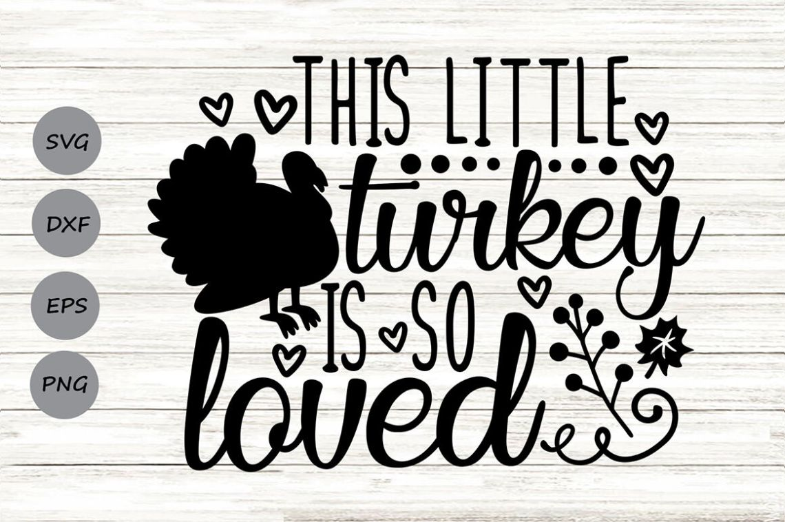 Download This Little Turkey Is So Loved Svg, Thanksgiving Svg, Fall ...