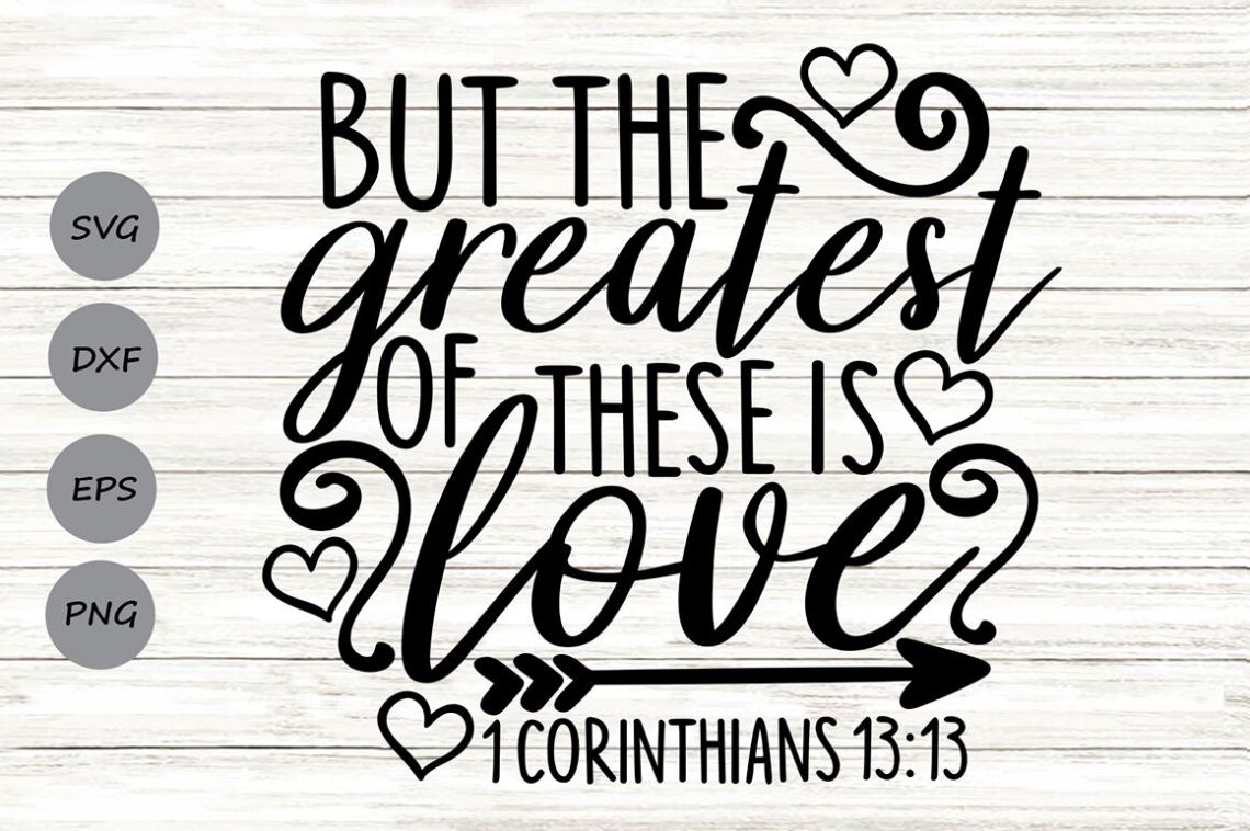 Download But The Greatest Of These Is Love Svg, Valentine's Day Svg ...