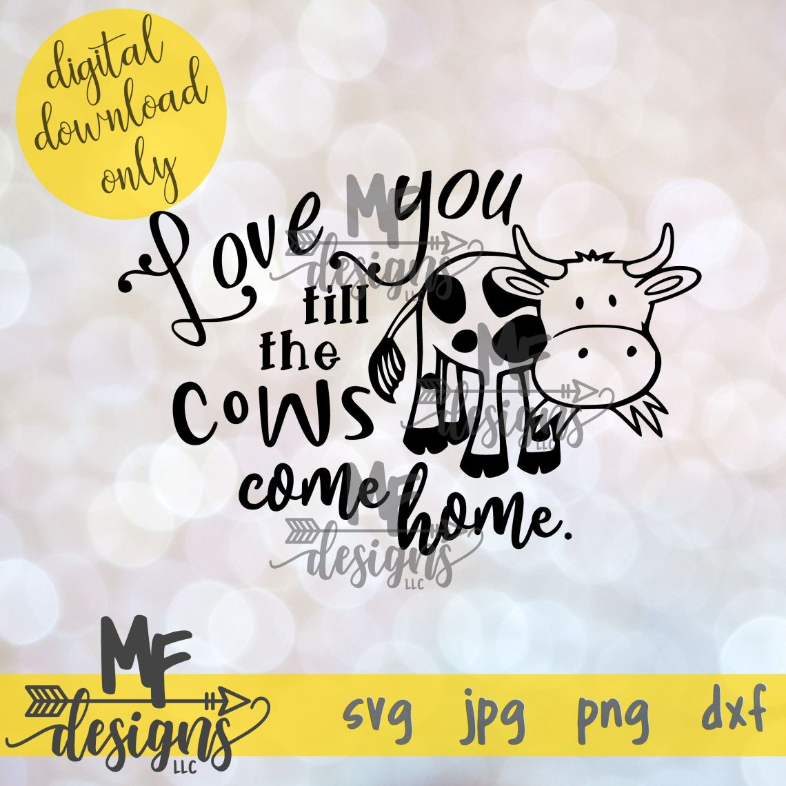 Download Love You Till the Cows Come Home SVG DXF JPEG PNG By MF ...