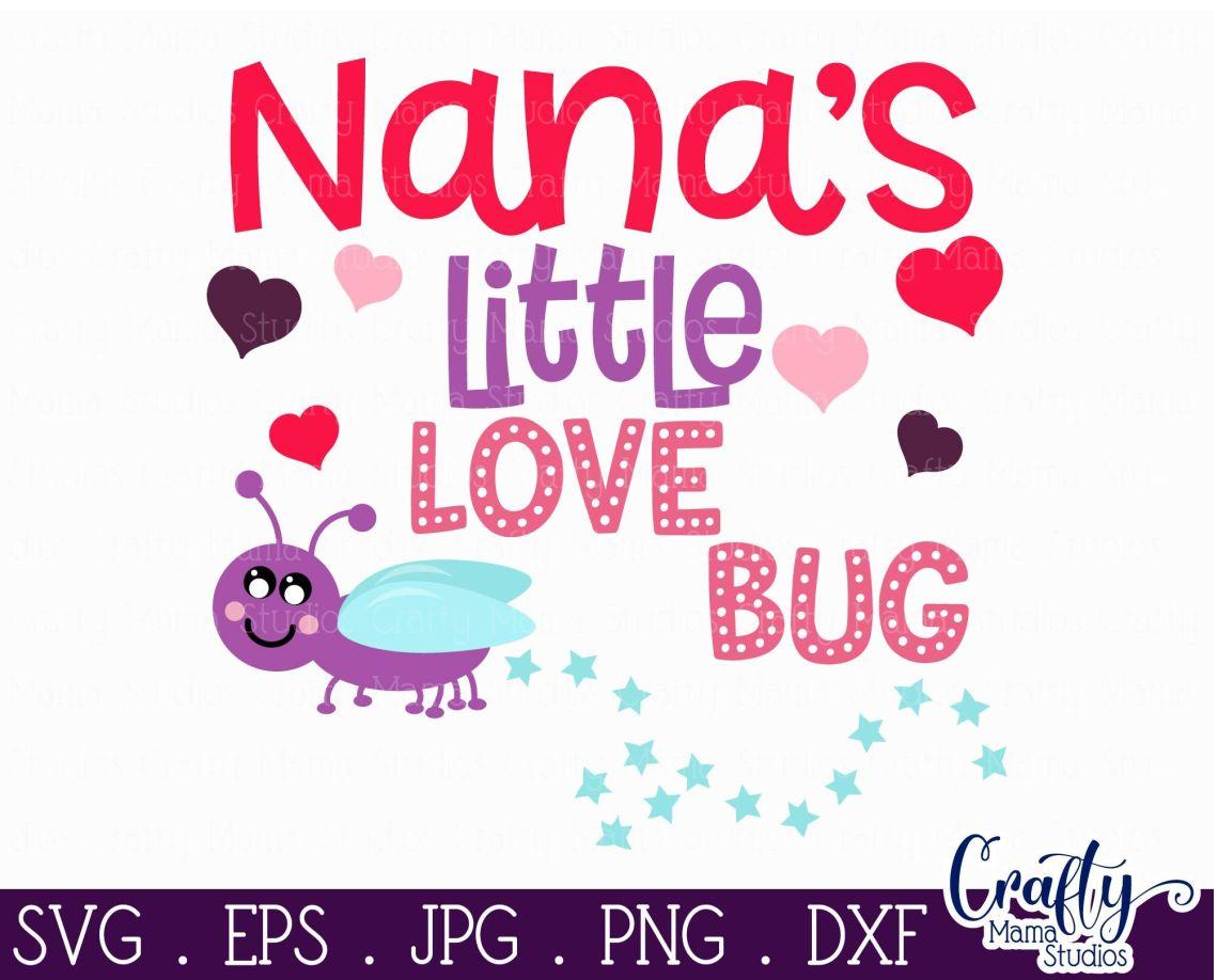 Download Nana's Little Love Bug - Grandma Svg By Crafty Mama ...