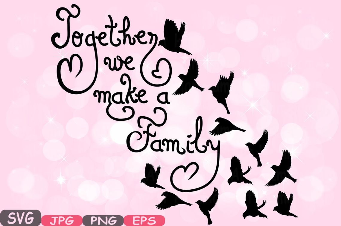 Download Together we make a Family Quote SVG Word Art family Birds ...