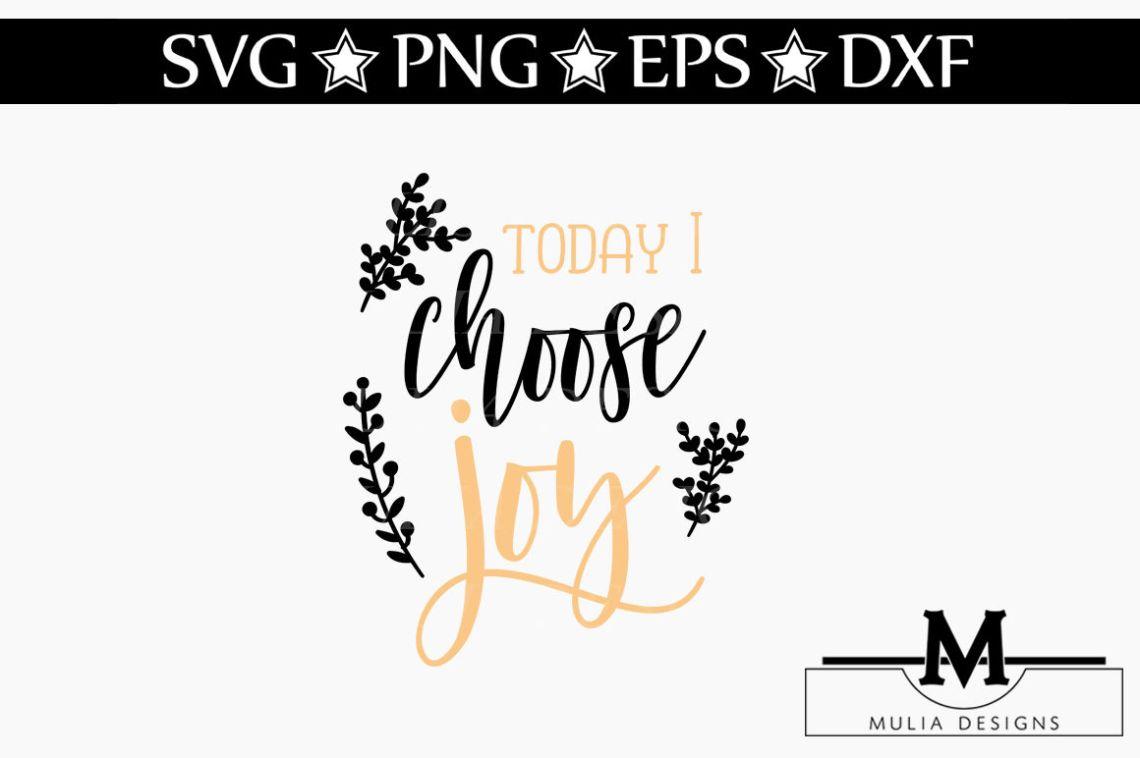 Download Today I Choose Joy SVG By Mulia Designs   TheHungryJPEG.com