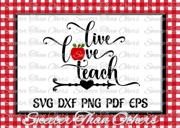 Download Teacher Svg, Live Love Teach svg, apple svg, Dxf ...