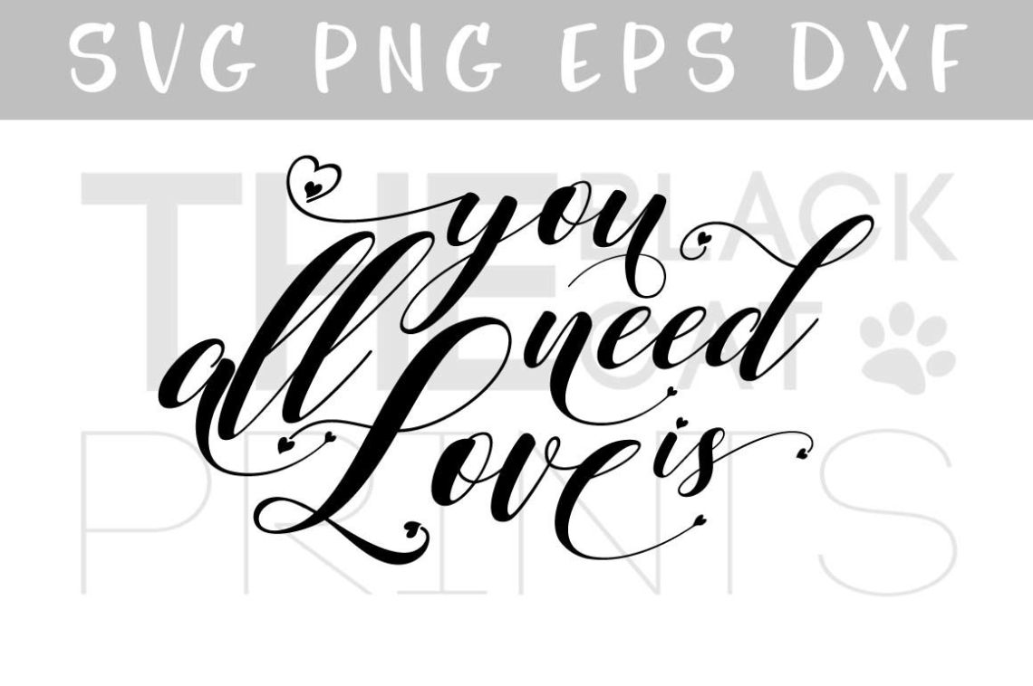 Download All you need is Love SVG DXF PNG EPS By TheBlackCatPrints ...