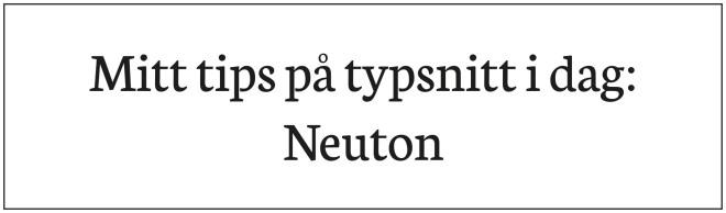 Dagens typsnittips Neuton