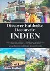 Discover Entdecke Decouvrir Indien