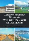 Discover Entdecke Découvrir Wir gehen nach Neuseeland