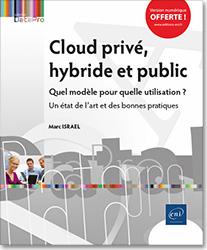 Cloud privé, hybride et public - Quel modèle pour quelle utilisation ? Un état de l'art et des bonnes pratiques.