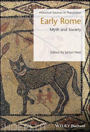 Early Rome - Neel Jaclyn (Curatore) - John Wiley & Sons ...