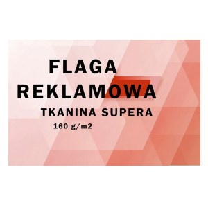 Flaga reklamowa tkanina supera 160 gr/m2