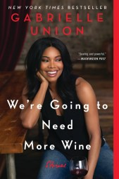 """Book cover for """"We're Going to Need More Wine"""" by Gabrielle Union"""