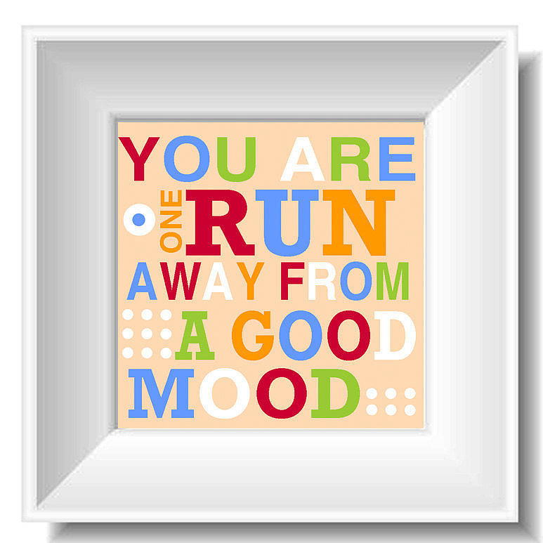You Are One Run Away From a Good Mood