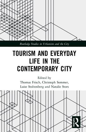 Book cover of the edited volume with the title Tourism and everyday life in the contemporary city