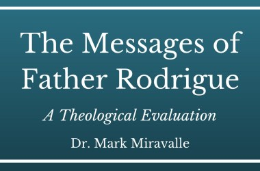 https://www.motherofallpeoples.com/post/the-messages-of-father-rodrigue-a-theological-evaluation