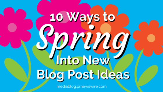 Spring into new blog post ideas