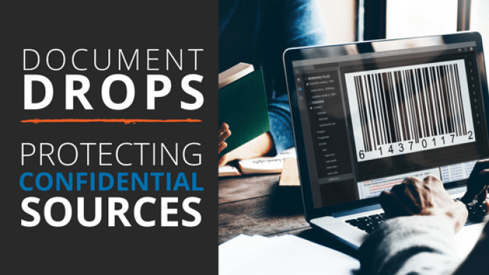 Protecting Confidential Sources and Document Drops