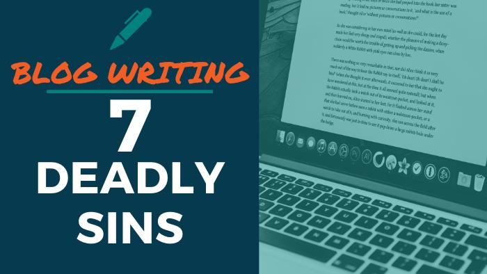Blog Writing - 7 Deadly Sins