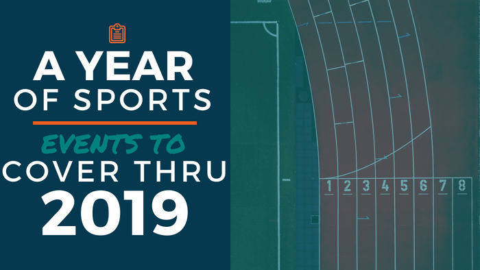 A Year of Sports: Events to Cover thru 2019