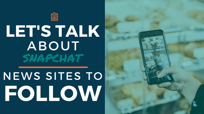 Let's Talk About Snapchat: News Sites to Follow