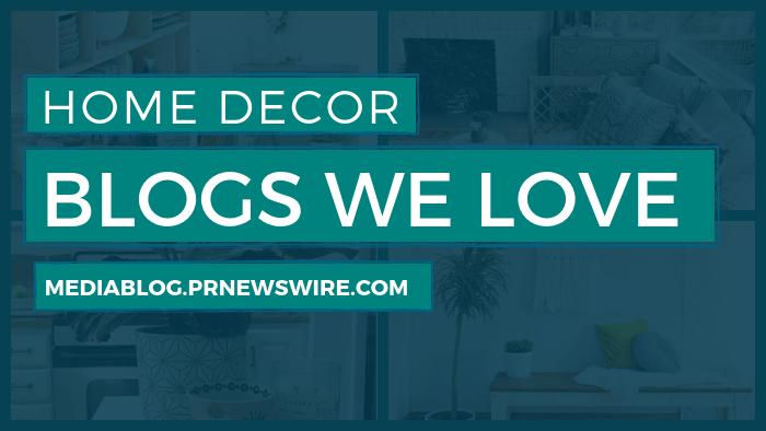 Home Decor Blogs We Love - mediablog.prnewswire.com